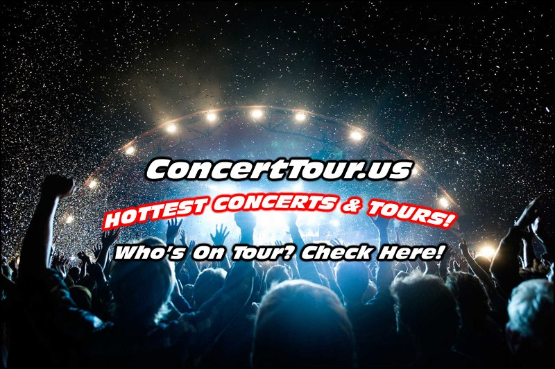 Check Out Our List of Some of The Hottest Concerts and Events Taking Place This Year! Click on Your Choice for Tour Info.