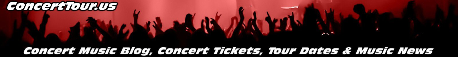 Concert Tour - Your Source For Every Hot Upcoming and Present Concert Tour