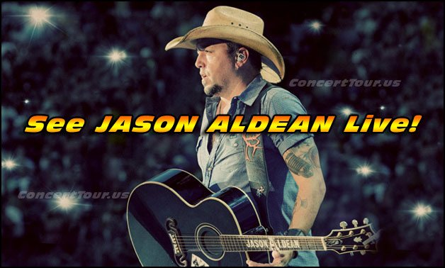Don't miss your chance to see JASON ALDEAN live in concert!