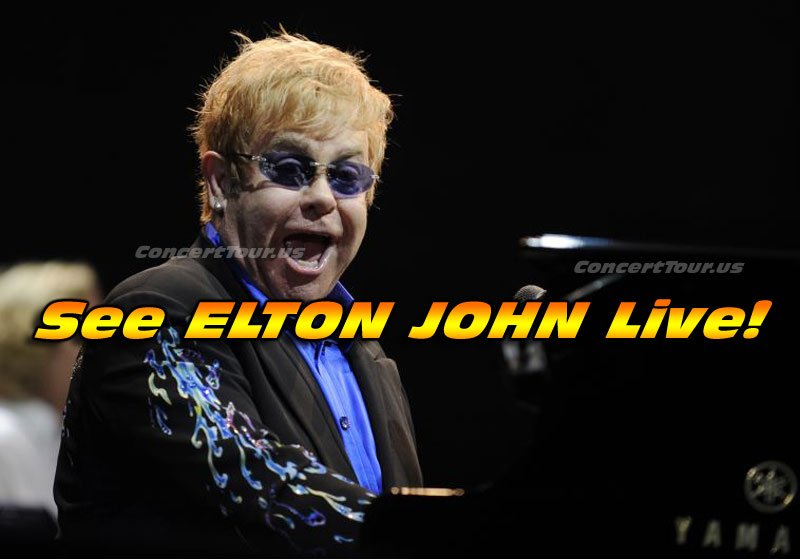 Don't miss your chance to see the awesome ELTON JOHN live in concert!