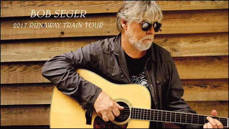 Don't miss Bob Seger on his 2017 Runaway Train Concert Tour!