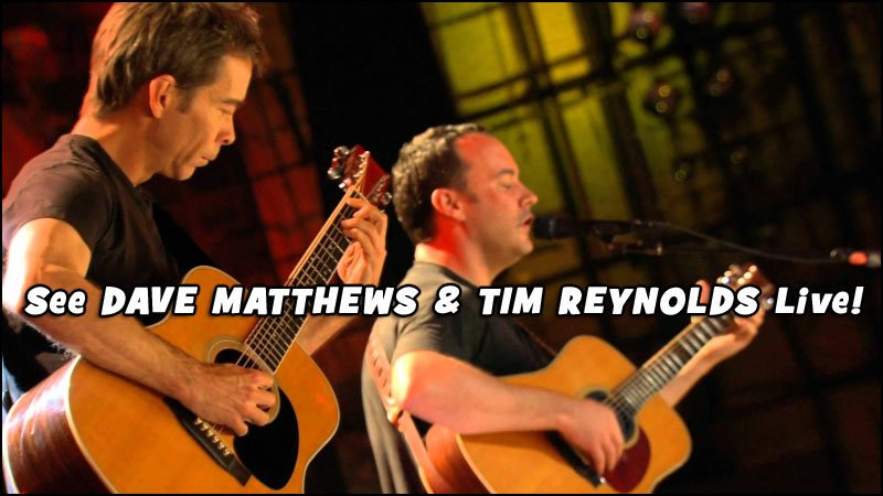 Dave Matthews and Tim Reynolds will be on tour! Don't miss your chance to see them live!