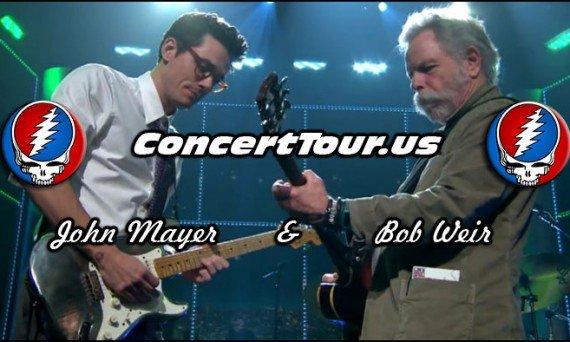 John Mayer & Bob Weir Playing Grateful Dead Songs Live!
