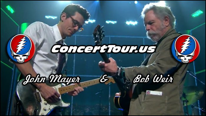 John Mayer & Bob Weir Playing Grateful Dead Songs Live!