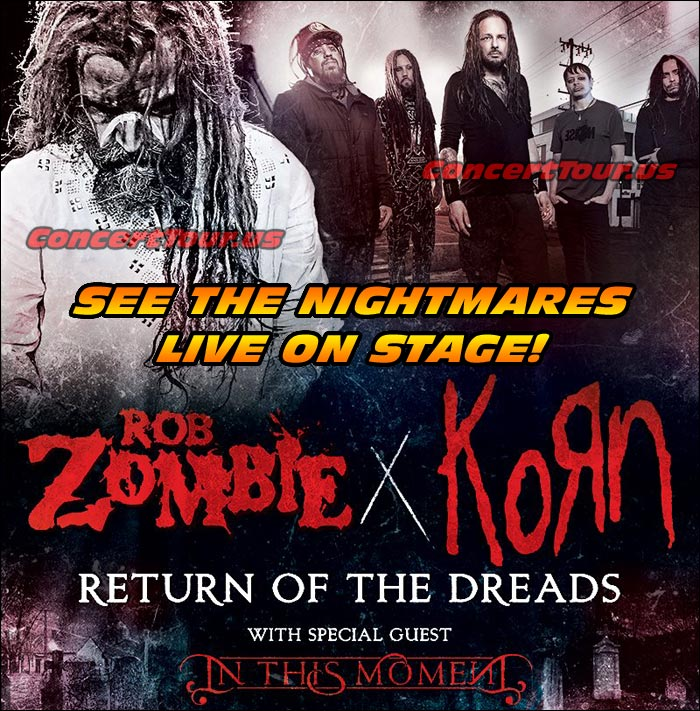 See KORN and ROB ZOMBIE live in concert this 2016 summer!