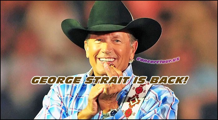 Country Music Fans Can't Believe It, GEORGE STRAIT is Back! He's got New Music and Tour Dates Too!