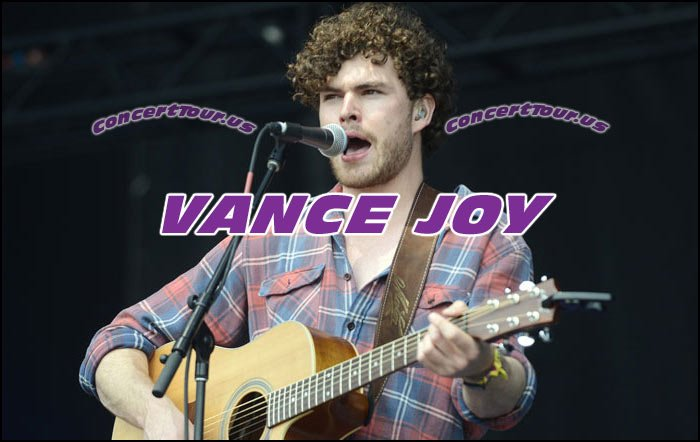 Better Hurry and Get Your VANCE JOY Tickets Now. Many Shows Are Already SOLD OUT!