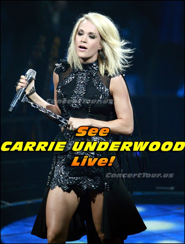 Don't miss your chance to see CARRIE UNDERWOOD live in concert this year!
