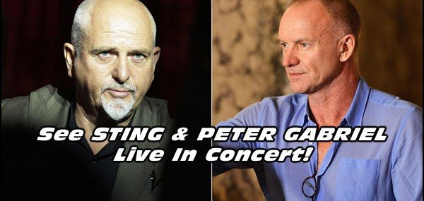 Don't Miss STING and PETER GABRIEL on tour together in 2016. Concerts will be amazing!