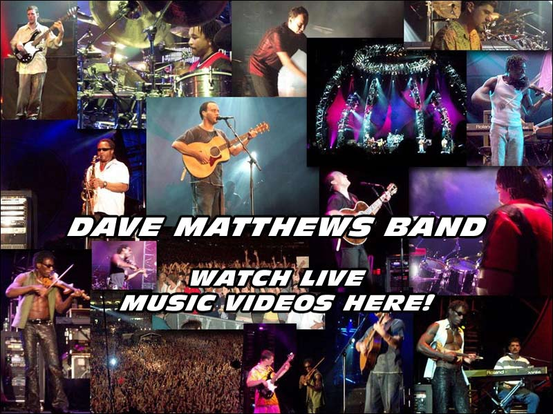 Please enjoy all these wonderful DMB (Dave Matthews Band) music videos that we gathered from the internet. We hope you like them.
