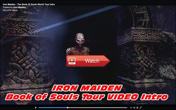 Scroll Up to Watch the Intro Video of Iron Maiden's Book of Souls Tour. Very cool and wicked video, enjoy!