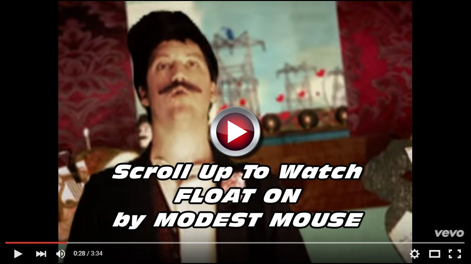 MUSIC VIDEO FLASHBACK: Modest Mouse – Float On (Official video) – Watch it here now!