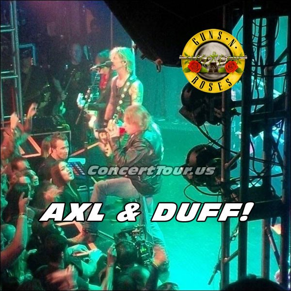 That's right! It's AXL and Duff from the GnR Performance at The Troubadour.