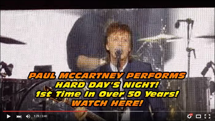 Check Out Paul McCartney Performing Beatle's Song 'Hard Day's Night' for First Time in over 50 Years