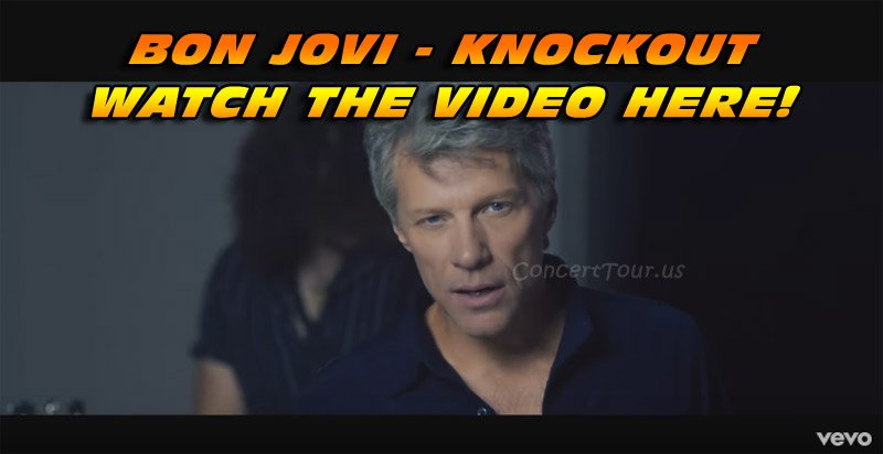KNOCKOUT is the latest song released from the up new upcoming Bon Jovi album. Watch the Music Video Below!