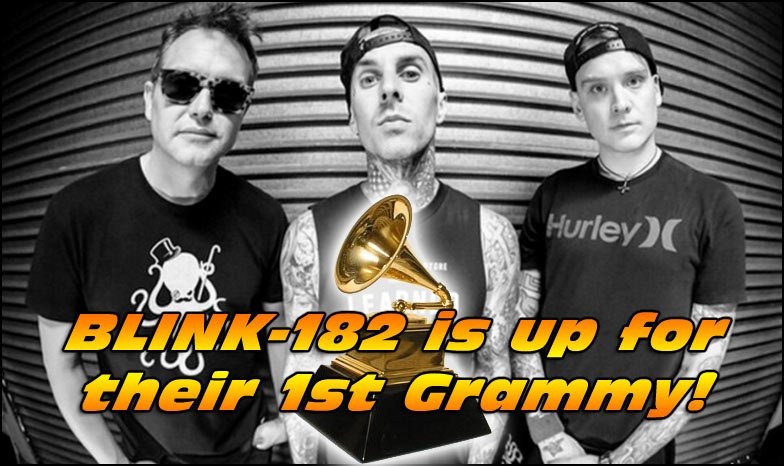 Blink-182 is up for their 1st Grammy Award ever! Let's hope they win!