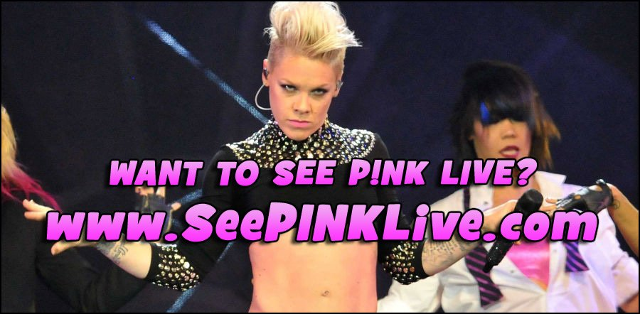 Don't miss your chance to see P!NK in concert. Keep checking back for Official News!