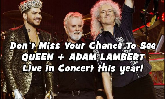 Don't miss your chance to see QUEEN + ADAM LAMBERT live in concert this year!