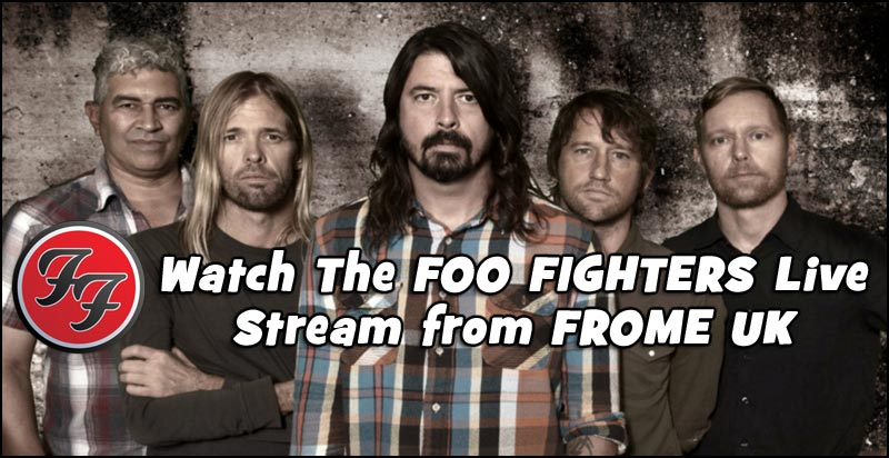 Foo Fighters perform secret concert in FROME UK and stream it live to everyone. Watch it here.