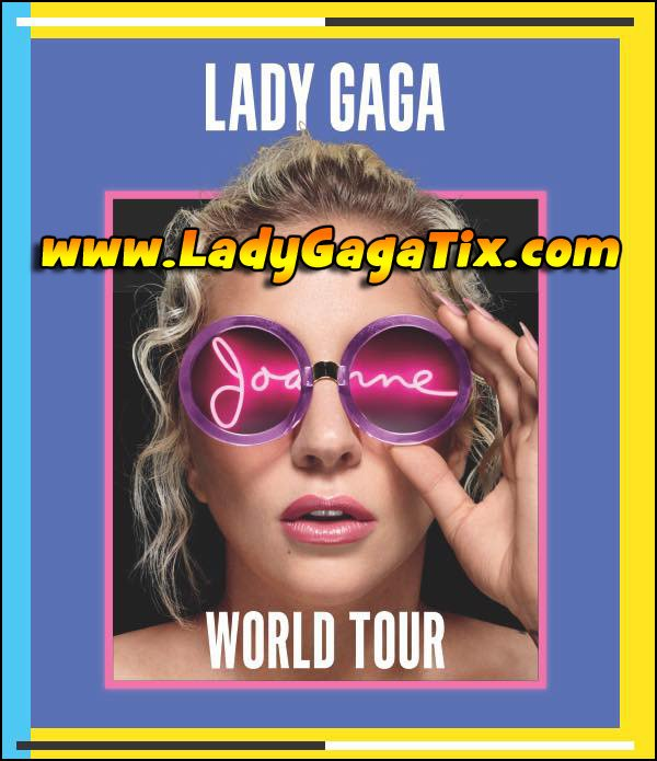 Don't Miss Your Chance to see LADY GAGA Live in concert on her 2017 Joanne World Tour!