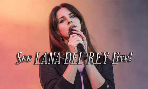 Don't miss your chance to see LANA DEL REY live in concert in 2018. She'll be at a venue near you!