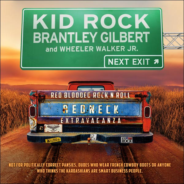Get ready for the Red Blooded Rock n Roll Redneck Extravaganza featuring Kid Rock with Brantley Gilbert & Wheeler Walker Jr!