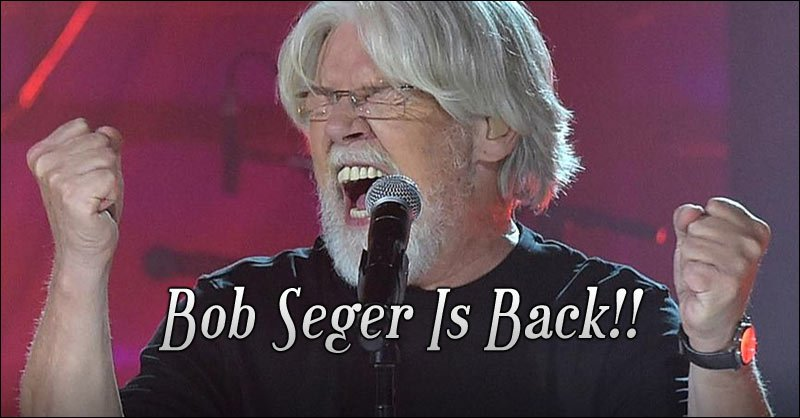 Bob Seger is back! Want to see Bob Seger live in concert? Now is your chance!