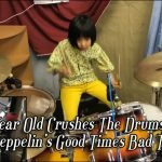 8 Year Old Girl Crushes It On The Drums Playing Led Zeppelin's Good Times Bad Times. Watch the video below.