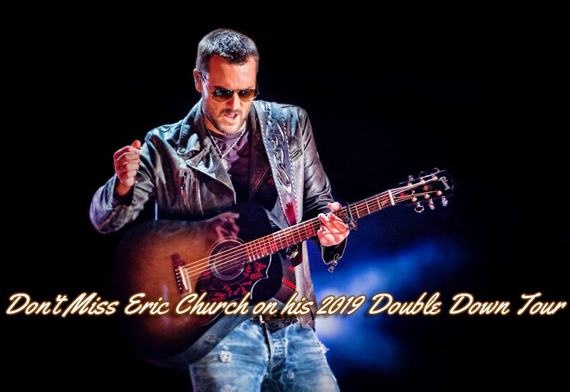 Eric Church announced plans for a huge 'Double Down Tour' for 2019. Don't miss him live in concert!