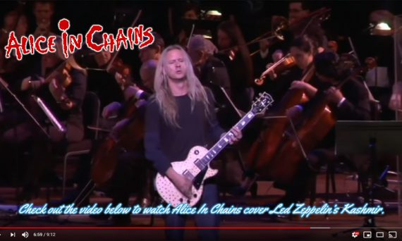 Alice in Chains, along with full orchestra, do an amazing job in covering Led Zeppelin's song Kashmir. Check out the video below and crank your volume!