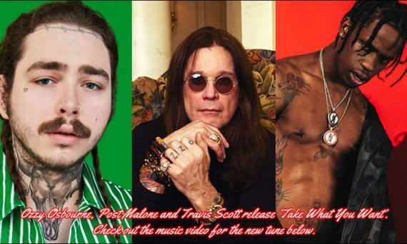 Ozzy Osbourne, Post Malone and Travis Scott release Take What You Want. Check out the music video for the new tune below.