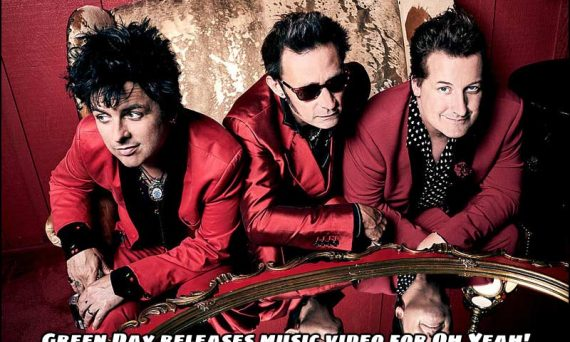 Green Day releases music video for their new song Oh Yeah! ... Check out the video below and enjoy the song.
