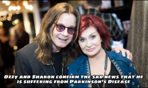 Ozzy and wife Sharon confirm the news that Ozzy is suffering from Parkinson's Disease.