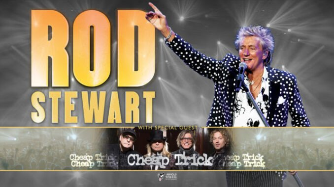 Superstar crooner Rod Stewart prepares to tour this year with the band Cheap Trick.