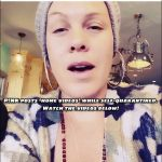 P!NK posts several 'home movies' to instagram as she and her family self-quarantine. Watch the videos below.
