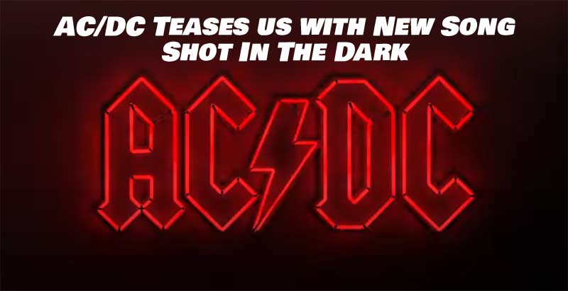 AC/DC teases us with 30 second clip on new song Shot In The Dark. LISTEN BELOW :