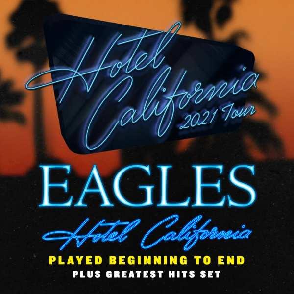The Eagles 2021 Hotel California Tour